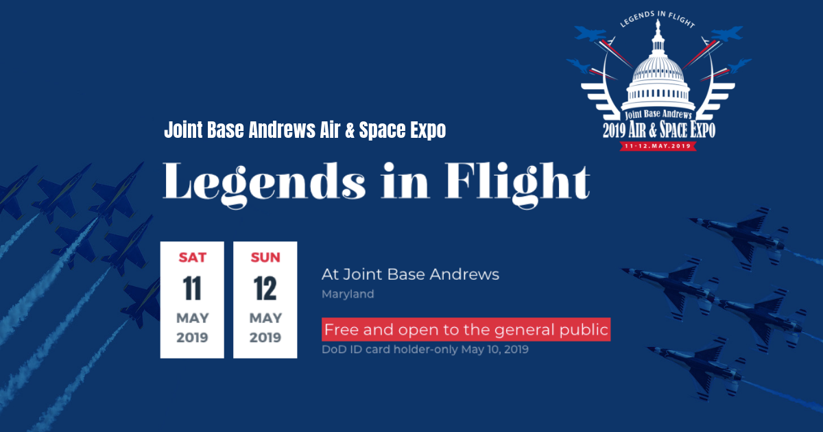 Legends In Flight | Joint Base Andrews Air & Space Expo 2019